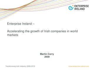 Enterprise Ireland –  Accelerating the growth of Irish companies in world markets