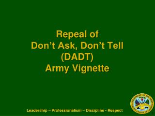 Repeal of  Don't Ask, Don't Tell  (DADT)  Army Vignette