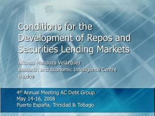 Conditions for the Development of Repos and Securities Lending Markets
