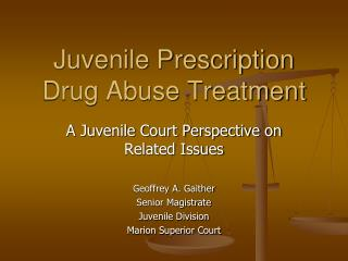 Juvenile Prescription Drug Abuse Treatment