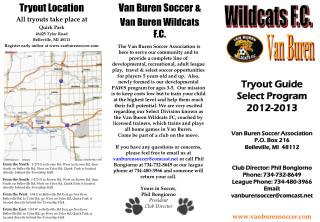 Tryout Location All tryouts take place at Quirk Park 46425 Tyler Road Belleville, MI 48111