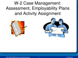 W-2 Case Management: Assessment, Employability Plans and Activity Assignment