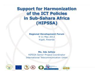 Support for Harmonization of the ICT Policies  in Sub-Sahara Africa (HIPSSA)