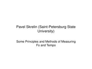 Pavel Skrelin (Saint-Petersburg State University)