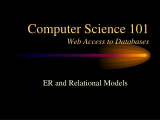 Computer Science 101 Web Access to Databases