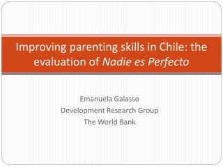 Improving parenting skills in Chile: the evaluation of  Nadie es Perfecto