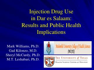 Injection Drug Use  in Dar es Salaam:  Results and Public Health Implications