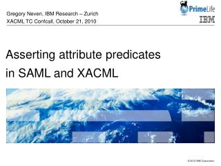 Asserting attribute predicates in SAML and XACML