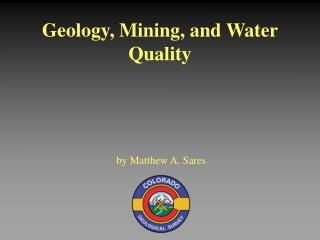 Geology, Mining, and Water Quality
