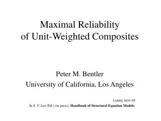 Maximal Reliability  of Unit-Weighted Composites