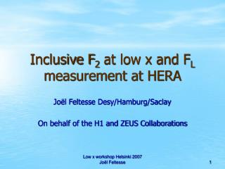 Inclusive F 2  at low x and F L  measurement at HERA