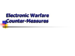 Electronic Warfare Counter-Measures