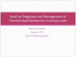 Audit on Diagnosis and Management of Familial Hyperlipidaemia in primary care
