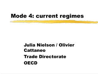 Mode 4: current regimes