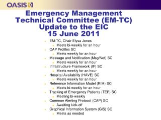 Emergency Management Technical Committee (EM-TC)  Update to the EIC  15 June 2011