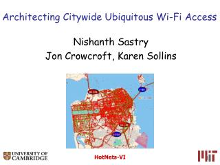 Architecting Citywide Ubiquitous Wi-Fi Access