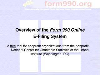 Overview of the  Form 990 Online E-Filing System