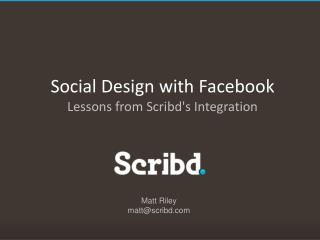 Social Design with Facebook Lessons from Scribd's Integration