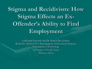 Stigma and Recidivism: How Stigma Effects an Ex-Offender's Ability to Find Employment