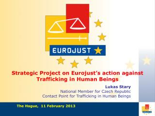 Strategic Project on Eurojust�s action against Trafficking in Human Beings