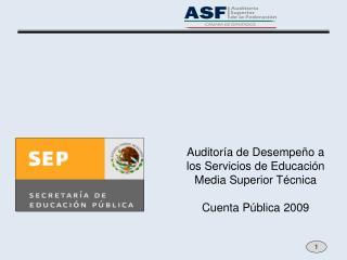 Auditor a de Desempe o a los Servicios de Educaci n Media Superior T cnica  Cuenta P blica 2009
