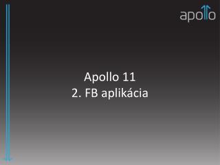 Apollo 11 2. FB aplikácia