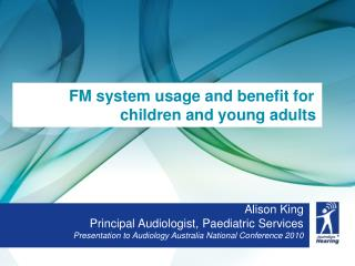 FM system usage and benefit for  children and young adults