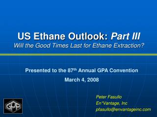 US Ethane Outlook: Part III Will the Good Times Last for Ethane Extraction