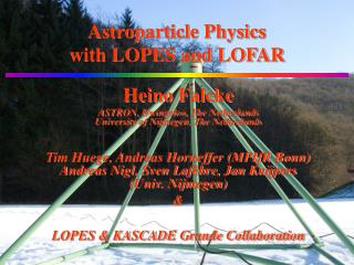Astroparticle Physics with LOPES and LOFAR