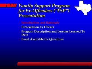 Family Support Program for Ex-Offenders (�FSP�) Presentation