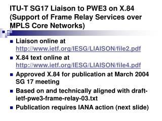 ITU-T SG17 Liaison to PWE3 on X.84 (Support of Frame Relay Services over MPLS Core Networks)