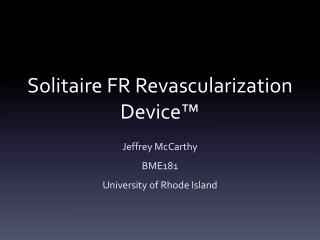 Solitaire FR Revascularization Device�