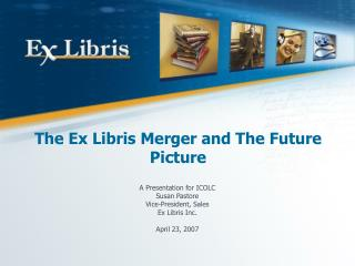 The Ex Libris Merger and The Future Picture