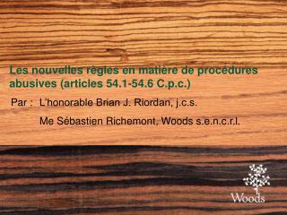 Les nouvelles règles en matière de procédures abusives (articles 54.1-54.6 C.p.c.)