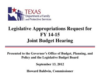 Legislative Appropriations Request for FY 14-15 Joint Budget Hearing