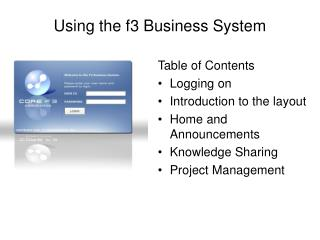 Using the f3 Business System