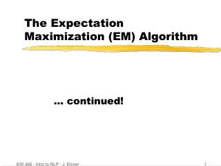 The Expectation Maximization (EM) Algorithm