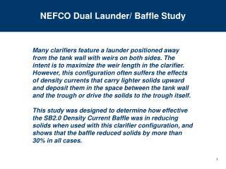 NEFCO Dual Launder/ Baffle Study
