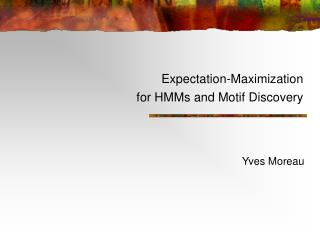 Expectation-Maximization for HMMs and Motif Discovery