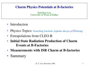 Charm Physics Potentials at B-factories XinChou Lou,  University of Texas at Dallas