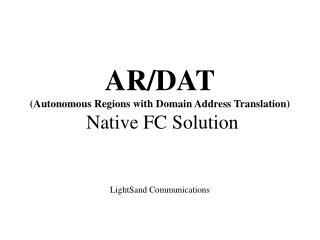 AR/DAT (Autonomous Regions with Domain Address Translation)  Native FC Solution