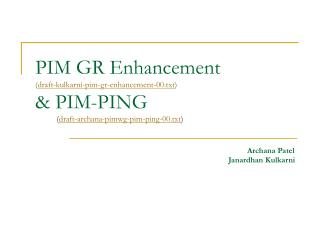 PIM GR Enhancement ( draft-kulkarni-pim-gr-enhancement-00.txt ) & PIM-PING