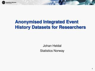 Anonymised Integrated Event History Datasets for Researchers
