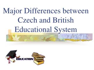 Major Differences between Czech and British Educational System