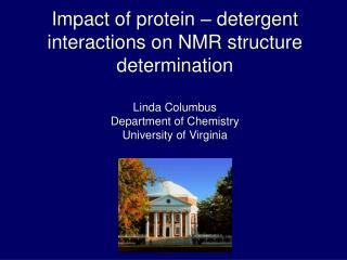 Impact of protein � detergent interactions on NMR structure determination