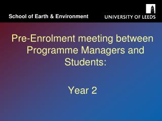 Pre-Enrolment meeting between Programme Managers and Students:  Year 2