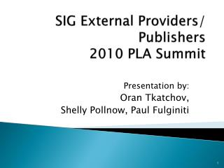 SIG External Providers/ Publishers  2010 PLA Summit