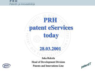 PRH  patent eServices  today 28.03.2001
