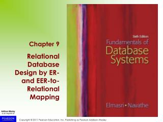 Chapter 9 Relational Database Design by ER- and EER-to-Relational Mapping