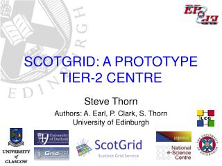 SCOTGRID: A PROTOTYPE TIER-2 CENTRE